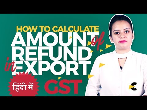 How to calculate the amount of refund in export under GST 2017 in India
