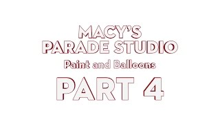 Macy's Parade Studio Tour (Part 4): Paint and Balloons