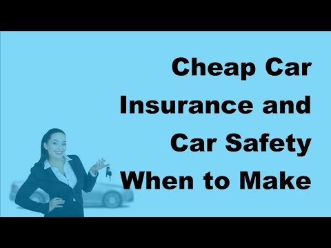 Cheap Car Insurance and Car Safety   When to Make a Claim -  2017 Car Insurance Policy