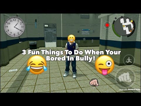 Bully|3 Fun Things To Do In Bully When Your Bored!