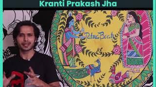 How to tackle Stereotypes against Bihar? - Kranti Prakash Jha