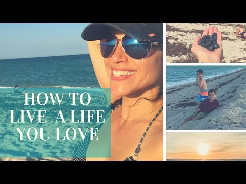 How To Live A Life You Love