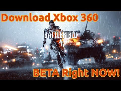 How to Download Battlefield 4 BETA NOW (Xbox 360)