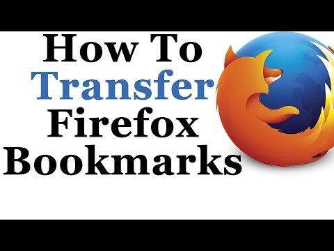 Mozilla Firefox Tutorial - Transfer Your Firefox Bookmarks To Another PC