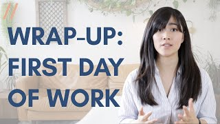 Wrap Up of Your First Day at Work