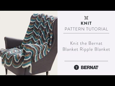 How to Knit the Bernat Blanket Ripple Blanket