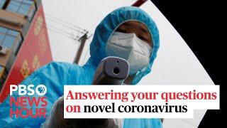 WATCH LIVE: NewsHour answers your questions on novel coronavirus