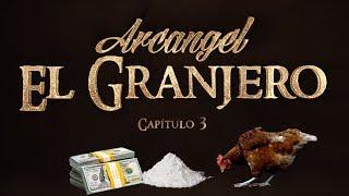 Arcangel - El Granjero (Capitulo 3)