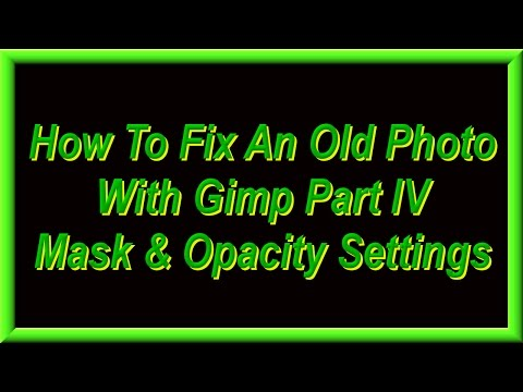 How To Fix An Old Photo With Gimp Part IV Mask & Opacity Settings