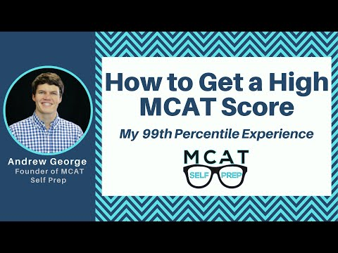 How to Get a High MCAT Score - My 99th Percentile Experience