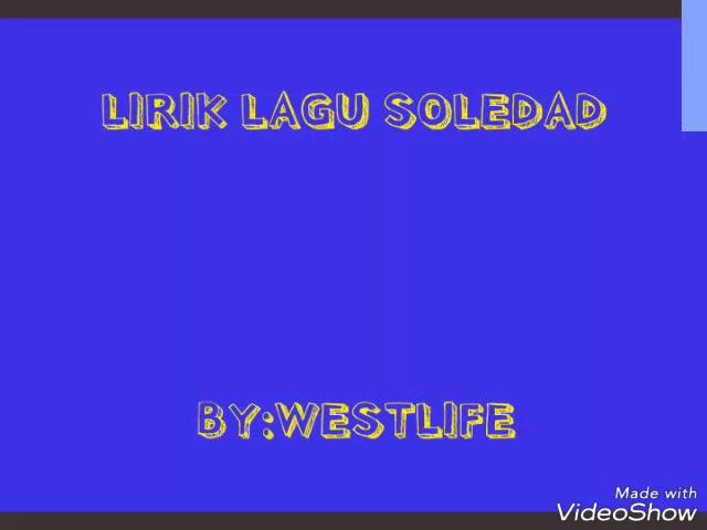 LIRIK LAGU WESTLIFE SOLEDAD..