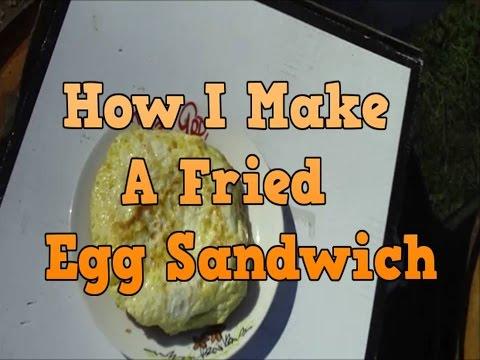 How I Make a Fried Egg Sandwich-- The Easy Way