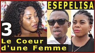 Le Coeur d'une Femme 3 (SAISON 1) Fanny Masudi, Ebakata Serge Sifa Omari Mimie Coquette Souzy Vinny