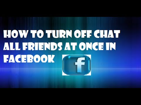 How to turn off chat all friends at once in Facebook