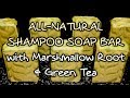 All-Natural Shampoo Soap Bar (with Marshmallow Root & Green Tea)