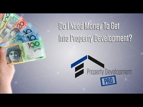 Do I Need Money To Get Into Property Development?