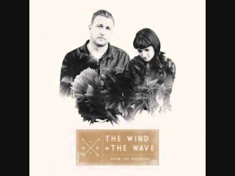 The Wind & The Wave - When That Fever Takes a Hold On You