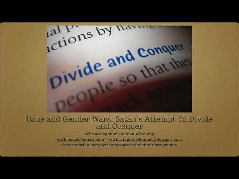 Race & Gender Wars: Satan's Attempt to Divide and Conquer