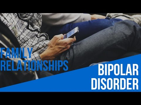 Family Relationships when Living with Bipolar Disorder Video   Bipolar Videos   HealthCentral