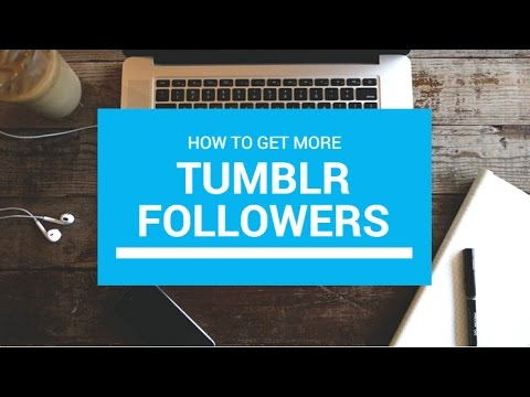 How To Get More Tumblr Followers