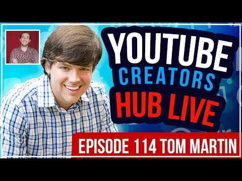🔴 YouTube Creators Hub Podcast LIVE - Episode 114 With Tom Martin