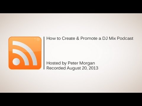 How to Create & Promote a DJ Mix Podcast Live Stream