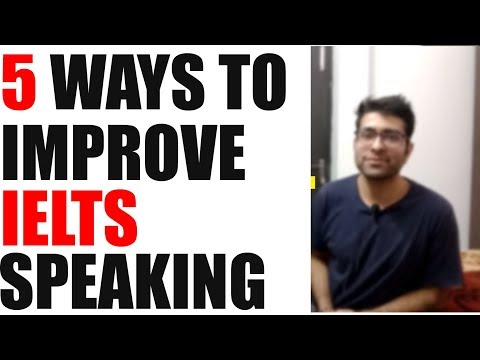 5 ways to boost your IELTS speaking || 5 methods to improve speaking skills to score high in IELTS
