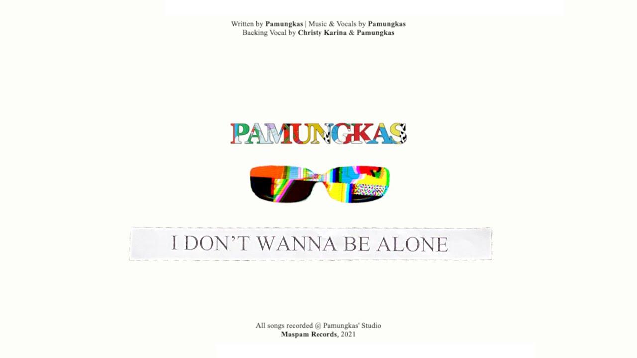 I Don't Wanna Be Alone - Pamungkas