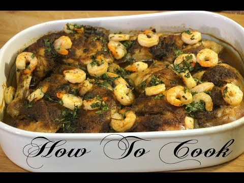 How To Bake Chicken & Shrimp In The Oven | How To Cook