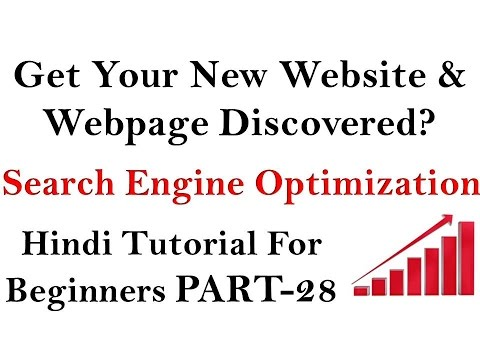 How to get your new Website or Webpage Discovered SEO Tutorial PART - 28