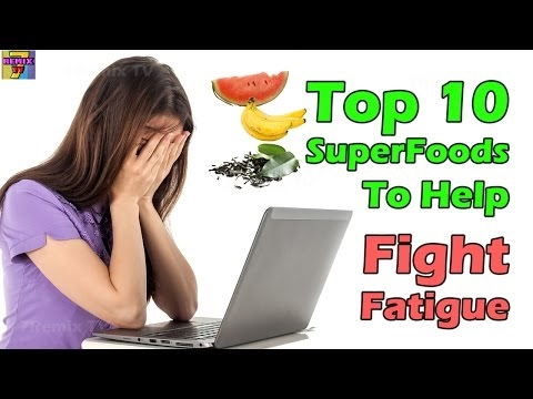 Top 10 Superfoods to Fight Fatigue Naturally - 2017 NEW