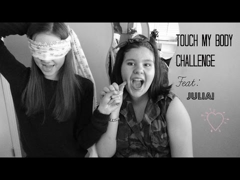 TOUCH MY BODY CHALLENGE! Feat - Julia!