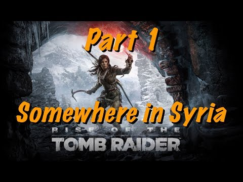 Rise of the Tomb Raider - Live Gameplay Part 1