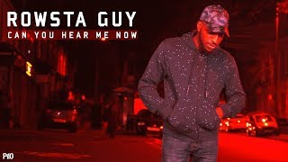 P110 - Rowsta Guy - Can You Hear Me Now [Music Video]