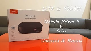 £300 Disaster!!! Nebula Prizm II by Anker Unboxed & Tested / Review