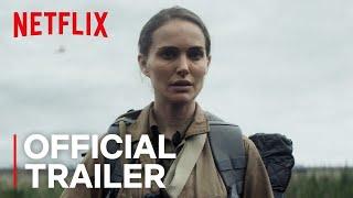 Annihilation   Official Trailer [HD]   Netflix