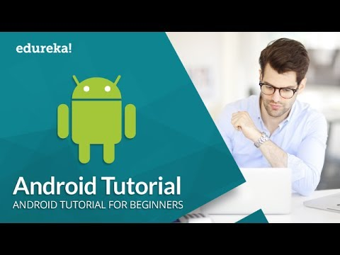 Android Tutorial | Android Studio Tutorial For Beginners | Android App Development | Edureka