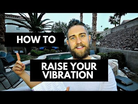 How to Increase Your Vibration and Raise to a Higher Consciousness (this changed my life)