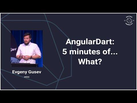 AngularDart: 5 minutes of... What? (DartConf 2018)