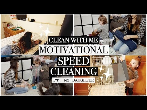 CLEAN WITH ME! | MOTIVATIONAL SPEED CLEANING WITH MY DAUGHTER