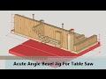 Acute Angle Bevel Jig For Table Saw