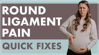 ROUND LIGAMENT PAIN + GROIN PAIN DURING PREGNANCY