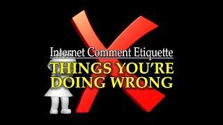 "Internet Comment Etiquette: ""Things You"