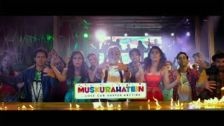 Watch Muskurahatein -In DT Cinema,Saket,06:50 PM Showtime