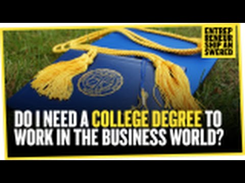 Do I Need A College Degree To Work In The Business World?