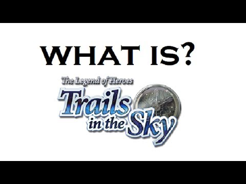 What happened in The Legend of Heroes: Trails in the Sky FC? (RECAPitation)