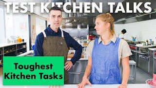Pro Chefs Share Their Hardest Cooking Tasks | Test Kitchen Talks | Bon Appétit
