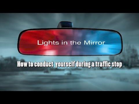 Lights in the Mirror - How to Conduct Yourself during a Traffic Stop