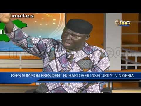 60 MINUTES NIGERIA: REPS SUMMON PRESIDENT BUHARI OVER INSECURITY IN NIGERIA