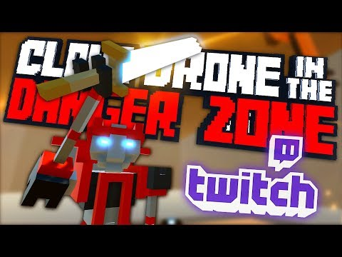THE GREATEST ROBOT EVER CREATED! (maybe) - Clone Drone In The Danger Zone Twitch Mode Gameplay
